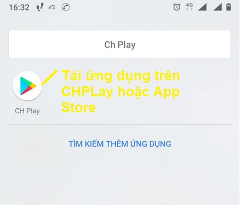 Tải ứng dụng trên CHPlay hoặc App Store